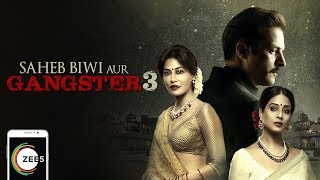 Saheb Biwi Aur Gangster 3 Full Movie | Sanjay Dutt, Chitrangada | Streaming Now On ZEE5