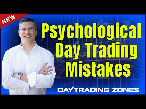 Psychological Day Trading Mistakes (2018)