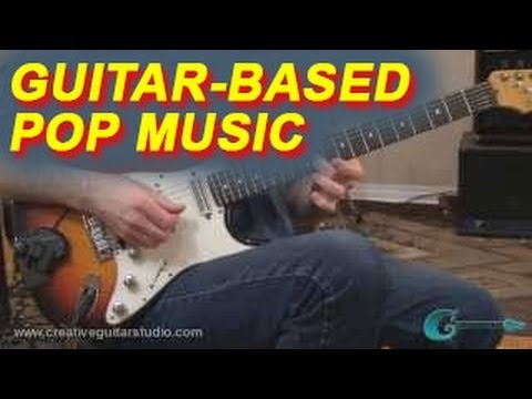 GUITAR STYLES: Guitar-Based Pop Music