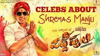 Celebs About Shreyas Manju | Padde Huli