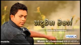 Download Hadawatha Mage - Chandana Ihalagedara MP3 song and Music Video