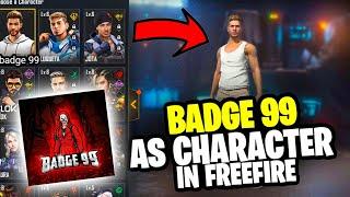 @Badge 99 as character in freefire   gaming Freak