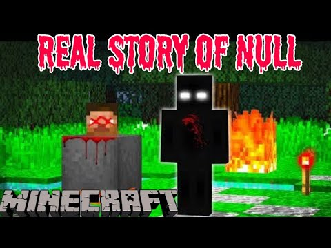 Real story of Null in minecraft !!!!