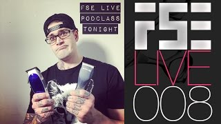 FSE LIVE PODclass #008 - Mens Haircutting Tips and your questions