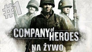 Przejdźmy Razem Na Żywo! Company of Heroes: Kompania Braci #1 Z D-Daya na D-Day
