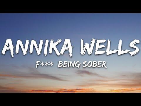 Annika Wells - F Being Sober