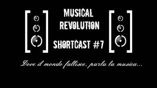 Musical Revolution - Shortcast #7
