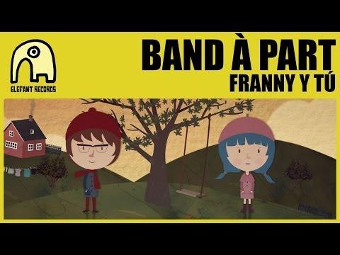 BAND À PART - Franny Y Tú [Official]