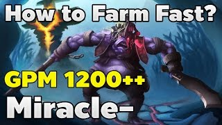 How to Farm Fast? GPM1200++ Miracle- Alchemist 6.87c