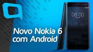 Anunciado novo Nokia 6 com Android - Hoje no TecMundo