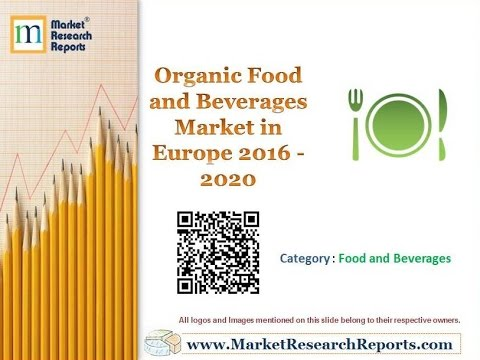 Organic Food and Beverages Market in Europe 2016 - 2020