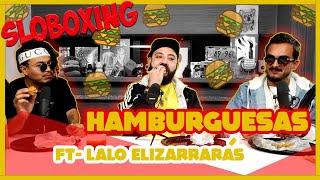 Sloboxing -  EP16 - Hamburguesas Ft. Lalo Elizarrarás