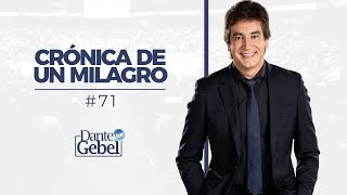 Dante Gebel #71 | Crónica de un milagro