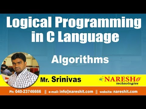 Algorithms in C Language   Logical Programming in C   by Mr.Srinivas