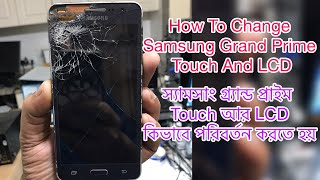 Samsung Grand Prime How To Touch And LCD Change ////// Samsung SM-G530F