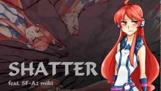 SF-A2開発コードmiki「Shatter」オリジナル曲