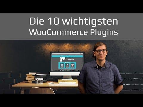 Beste WooCommerce Plugins Top 10 für Wordpress Onlineshop | Tutorial 2017 deutsch