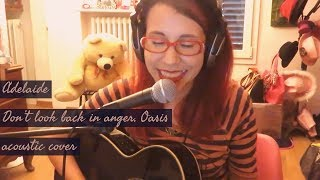 Adelaide - Don't look back in anger, Oasis - acoustic cover