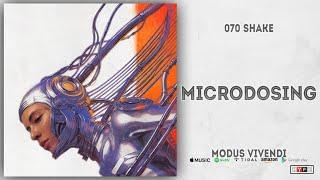 070 Shake - Microdosing (Modus Vivendi)