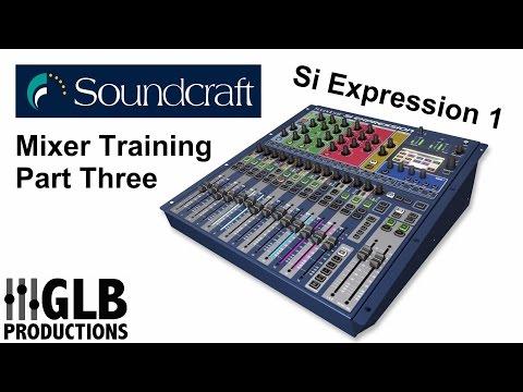 Soundcraft SI Expression 1 mixer training part three