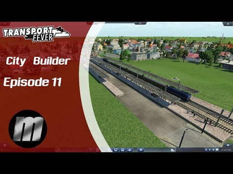 Transport Fever : City Builder Episode 11
