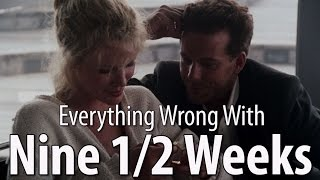 Everything Wrong With Nine 1/2 Weeks In 12 Minutes Or Less
