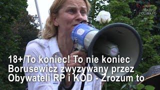 NASZ NEWS/18+/To koniec! To nie koniec/Borusewicz zwyzywany przez Obywateli RP i KOD/Zrozum to