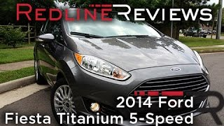 2014 Ford Fiesta Titanium 5-Speed Review, Walkaround, Exhaust, & Test Drive