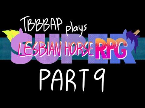 Super Lesbian Horse RPG - Boss Stomp Romp - Part 9 - TBBBAP Plays