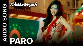 Paro | Full Audio Song | Chakravyuh | Arjun Rampal & Esha Gupta