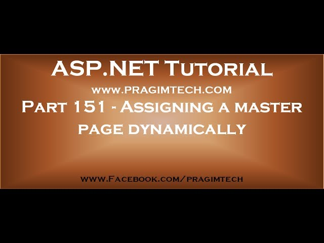 Part 151   Assigning a master page dynamically in asp net