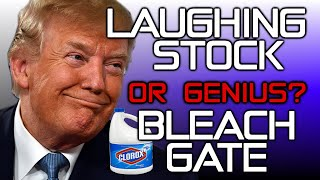 #BLEACHGATE HAS TRUMP FOOLED THEM ALL AGAIN? (WATCH WHO'S THE REAL LAUGHING STOCK)