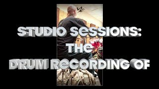 "STUDIO SESSIONS: #1  DRUM RECORDING-""Goodbyes""-superfix"