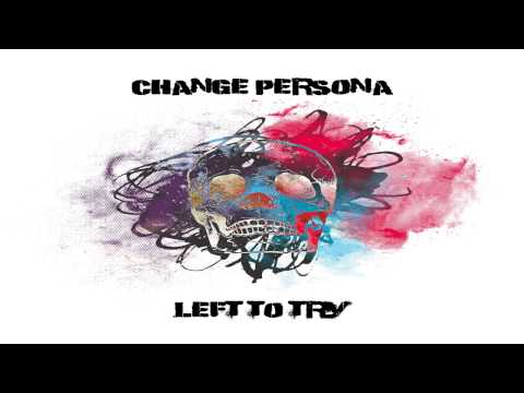 Change Persona - Left To Try (Full Album) 2014