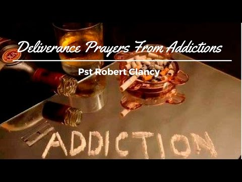 PRAYER FOR DELIVERANCE FROM ADDICTION OF DRUGS SMOKES ALCOHOL & SEXUAL SIN