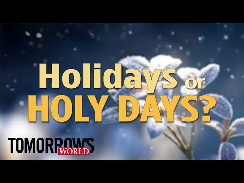 Holidays or Holy Days - Which Are More Important?