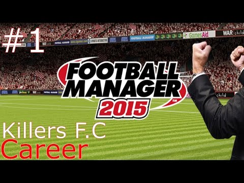 Football Manager 2015 Handheld - My Club #1 - Killers F.C