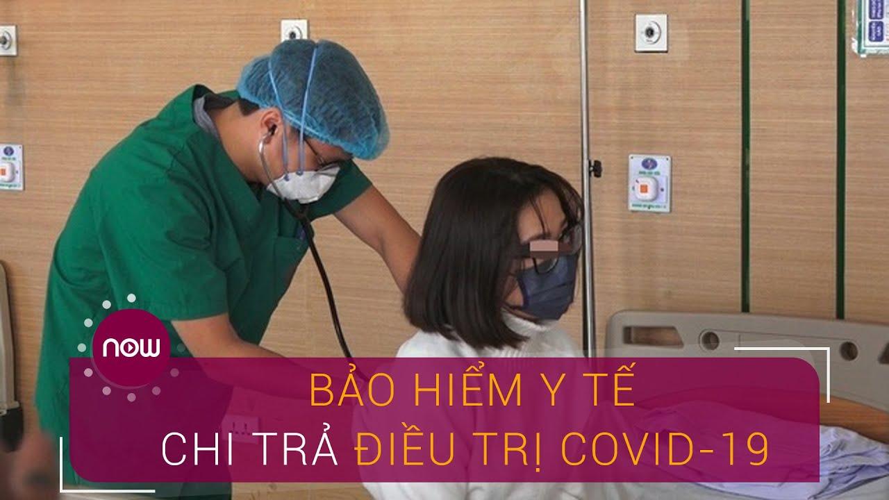 Chi phí điều trị, cách ly Covid-19 được chi trả thế nào? | VTC Now