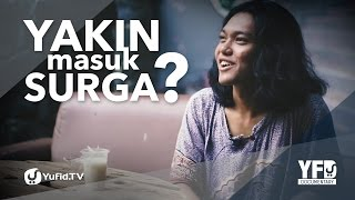 Yakin Masuk Surga? - Yufid Documentary