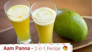 Two ways to make Aam Panna- Refreshing drink for summer, raw mango drink recipe.