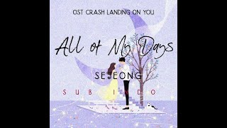 SEJEONG ALL OF MY DAYS OST CRASH LANDING ON YOU SUB INDO