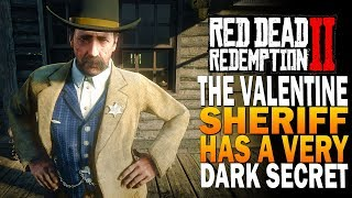 The Valentine Sherrif Has A VERY Dark Secret   Red Dead Redemption 2 Secrets
