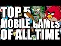 Top 5 Mobile Games of All Time