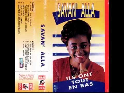 SAVAN' ALLA (Ils Ont Tout En Bas -1996) B01- Maladie Ya Bolingo