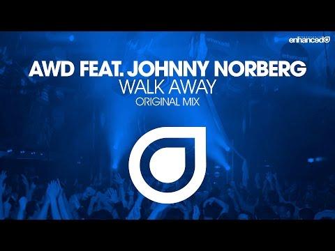 AWD feat. Johnny Norberg - Walk Away (Original Mix) [OUT NOW]