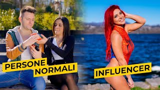 INFLUENCER VS PERSONE NORMALI - iPantellas & Himorta