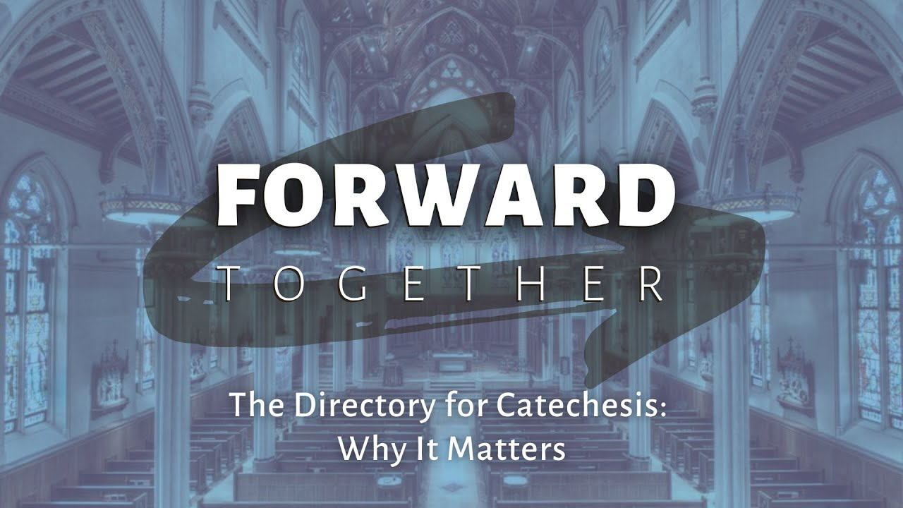 The Directory for Catechesis - Why It Matters