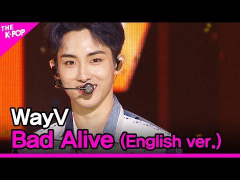 WayV, Bad Alive (English ver.) (웨이비, Bad Alive) [THE SHOW 200804]