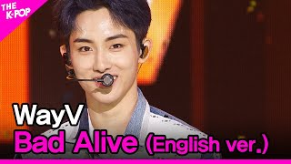 Download lagu WayV, Bad Alive (English ver.) (웨이비, Bad Alive) [THE SHOW 200804]