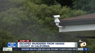 Escaped murderer from Hawaii captured in California